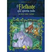 Sentimentos: O elefante que queria tudo - Um conto sobre egoísmo
