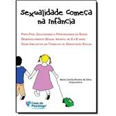 Sexualidade começa na infância: para pais, educadores e profissionais da saúde