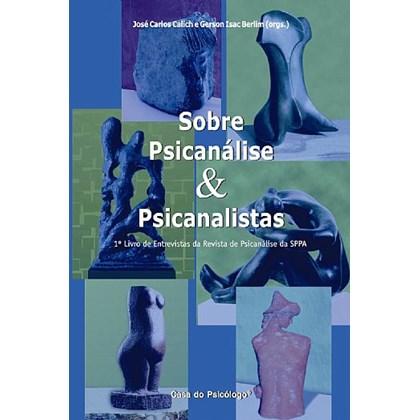 Sobre psicanálise & psicanalistas: primeiro livro de entrevistas da revista de psicanálise na SPPA