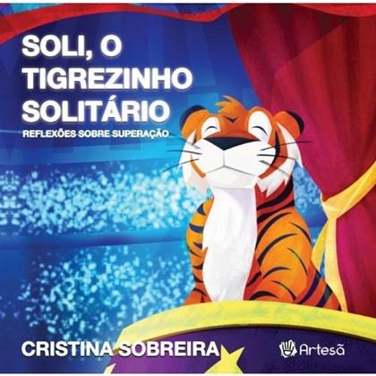 Soli, o Tigrezinho Solitário - Reflexões Sobre Superação