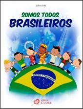 Somos todos brasileiros