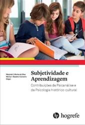 Subjetividade e Aprendizagem: Contribuições da Psicanálise e da Psicologia Histórico-Cultural