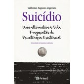 Suicídio uma alternativa a vida fragmentos de psicoterapia existencial
