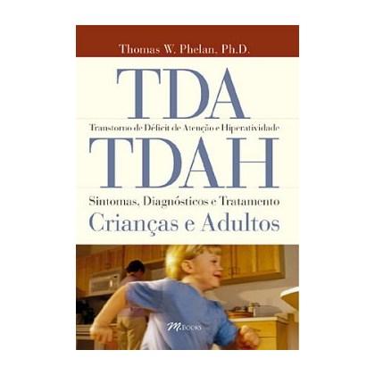 TDA/TDAH - Transtorno de Déficit de Atenção e Hiperatividade - Sintomas, Diagnósticos e Tratamentos:
