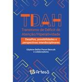 TDAH Transtorno de Deficit de Atenção/Hiperatividade Desafios