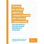 Técnicas em Terapia Cognitivo-Comportamental com Crianças e Adolescentes