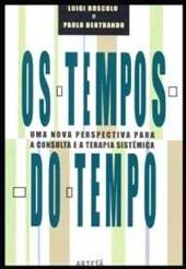 TEMPOS DO TEMPO, OS - UMA NOVA PERSPECTIVA PARA A CONSULTA E A TERAPIA
