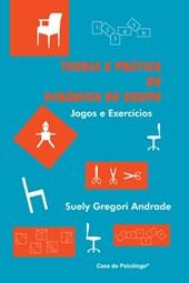 Teoria e prática de dinâmica de grupo: jogos e exercícios