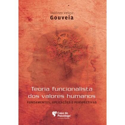 Teoria Funcionalista dos valores humanos: Fundamentos, aplicações e perspectivas