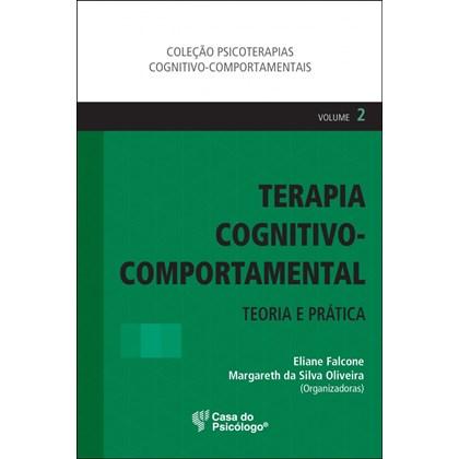 Terapia Cognitivo-Comportamental: Teoria e Prática vol. 2