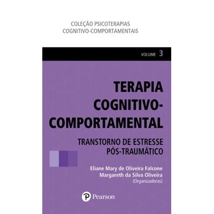 Terapia cognitivo-comportamental: Transtorno de estresse pós-traumático, vol. 3