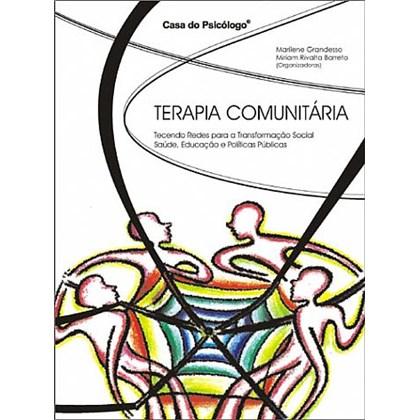 Terapia comunitária: tecendo redes para a transformação social: saúde, educação e políticas públicas