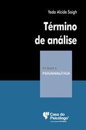 Término de análise (Coleção Clínica Psicanalítica)