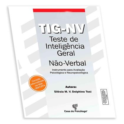 TIG-NV - Teste de Inteligência Geral Não-Verbal - Caderno de Aplicação