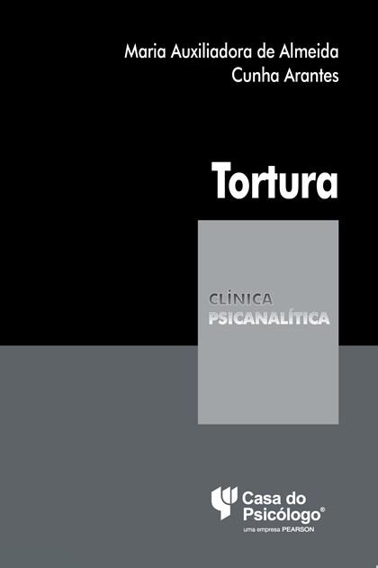 Tortura (Coleção Clínica Psicanalítica)