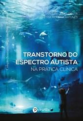 Transtorno do Espectro Autista (Coleção Neuropsicologia Na Prática Clínica)