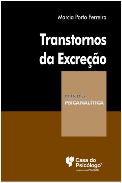 Transtornos da excreção (Coleção Clínica Psicanalítica)