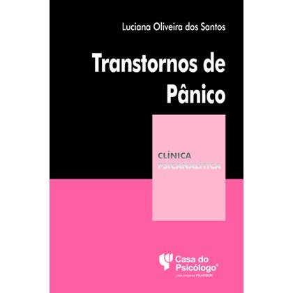 Transtornos de pânico (Coleção Clínica Psicanalítica)