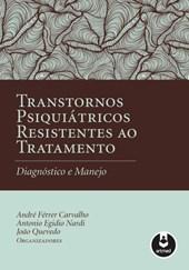TRANSTORNOS PSIQUIATRICOS RESISTENTES AO TRATAMENTO