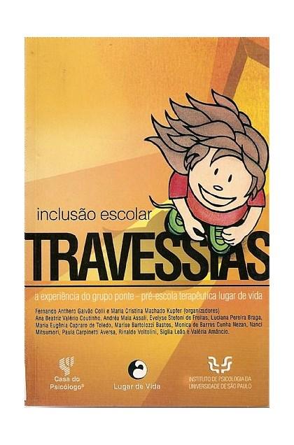 Travessias: inclusão escolar - a experiência do grupo ponte pré-escola terapêutica lugar de vida