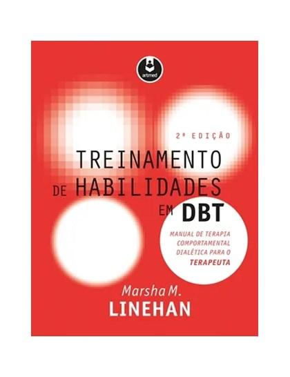 Treinamento de Habilidades em DBT - Manual de Terapia Comportamental Dialética para o Terapeuta