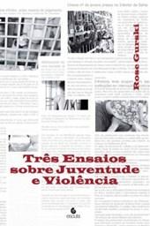 Três Ensaios Sobre Juventude e Violência
