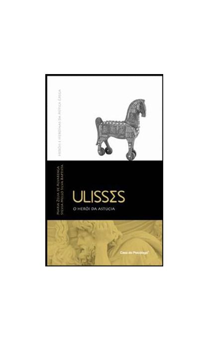 Ulisses - O Herói da Astúcia