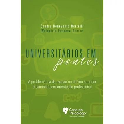 Universitários em pontes: A problemática da evasão no ensino superior e caminhos em orient