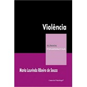 Violência (Coleção Clínica Psicanalítica)