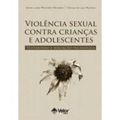 Violência Sexual Contra Crianças e Adolescentes: Testemunho e Avaliação Psicológica