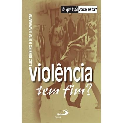Violência tem fim?
