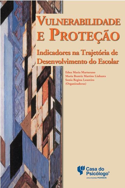 Vulnerabilidade e proteção: indicadores na trajetória de desenvolvimento do escolar