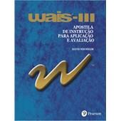WAIS III - Escala de inteligência Wechsler para adultos - Apostila de aplicação